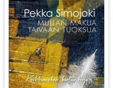 Pekka Simojoki: Mullan makua, taivaan tuoksua. Keikkamiehen hartauskirja